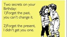 forget the present