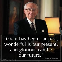 """""""This is a season of a thousand opportunities. It is ours to grasp and move forward. What a wonderful time it is for each of us to do his or her small part in moving the work of the Lord on to its magnificent destiny."""" From #PresHinckley's http://pinterest.com/pin/24066179228827332 inspiring #LDSconf http://facebook.com/223271487682878 message http://lds.org/general-conference/1997/10/look-to-the-future Enjoy more from Gordon B. Hinckley http://facebook.com/242634619088155 #ShareGoodness"""