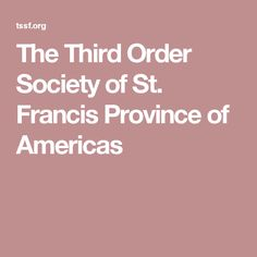 The Third Order Society of St. Francis Province of Americas