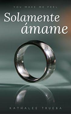 Solamente Ámame (You make me feel nº 1) https://www.amazon.es/dp/B079RBHTNZ/ref=cm_sw_r_pi_awdb_t1_x_K2zMAbAH1Z3AR