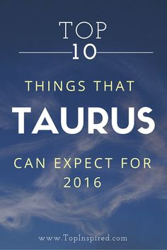 Let's see what will 2016 bring to people born under this sign. #Horoscope #Taurus #Taurus2016 #Taurus_Traits