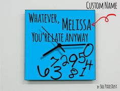 Custom Name Whatever, you're late anyway / Square Blue - Wall Clock