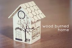 Wood-burned House
