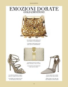From our Book Shopping- GOLD EMOTIONS A cascade of stones for the jewel clutch by Dolce&Gabbana. A gold plate for the handweaved straw clutch by Cipria. A fine glittering net enwraps the foot for the model by Jimmy Choo. Brilliant straps for the high heel shoe designed by René Caovilla. #stones #jewel #clutch #dolcegabbana #cipria #glitter #shoe #jimmychoo @Jimmy Choo #straps #highheel #renecaovilla #wedding #bride #fashion #style #womanswear