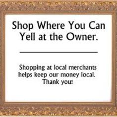 Keep your money where your kids play, shop local every chance you get #localseo