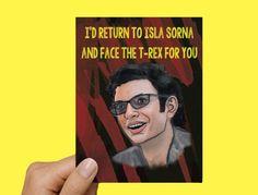 Jeff Goldblum / Ian Malcom Jurassic Park Love Card by DontMoveStationery on Etsy https://www.etsy.com/listing/213612462/jeff-goldblum-ian-malcom-jurassic-park