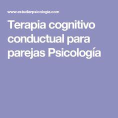 Terapia cognitivo conductual para parejas Psicología