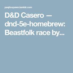 D&D Casero — dnd-5e-homebrew: Beastfolk race by...