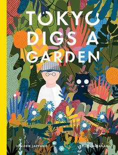 Tokyo Digs a Garden by Kellen Hatanaka