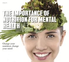 The importance of nutrition for mental health Becoming A Better You, Healthy Eating Guidelines, Mental And Emotional Health, How To Better Yourself, Natural Health, Things To Come, Mindfulness, Nutrition, Mental Illness