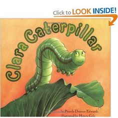 Clara Caterpillar by Pamela Duncan Edwards, illustrated by Henry Cole Teaching The Alphabet, Alphabet For Kids, Teaching Kids, Kids Letters, Teaching Reading, Learning, Duncan Edwards, Spring Activities, Literacy Activities