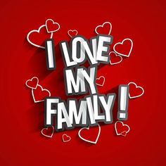 I Love My Family!