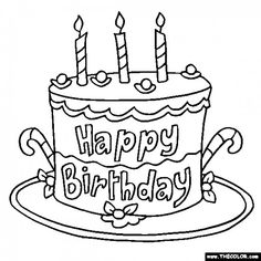 Free Birthday Coloring Pages. Color in this picture of a Birthday Cake and say Happy Birthday to a Friend or Family Member with our library of online coloring pages. White Birthday Cakes, 3rd Birthday Cakes, Birthday Cake With Candles, Birthday Cards, Free Birthday, Birthday Greetings, Birthday Wishes, Online Coloring Pages, Coloring Pages To Print