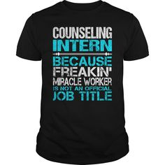 Awesome Tee For Counseling Intern T-Shirts, Hoodies. ADD TO CART ==► Funny Tee Shirts
