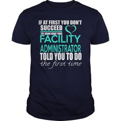 FACILITY ADMINISTRATOR - IF YOU T-Shirts, Hoodies, Sweaters