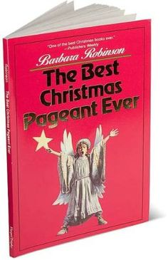 The Best Christmas Pageant Ever   by Barbara Robinson, Judith Gwyn Brown (Illustrator) - Celebrate the spirit of the season with this funny, memorable, outrageous tale that's been a favorite of young readers since 1972 (people of all ages will find this book hillarious) -- and continues to be one of the best Christmas stories ever.