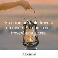 Citazioni - aforismi - frasi - coaching - inspirational - important - worth - excuse Italian Love Quotes, Scene Hair Colors, Whispers In The Dark, Quotes About Everything, Something To Remember, The Ugly Truth, More Than A Feeling, Some Words, Happy Life