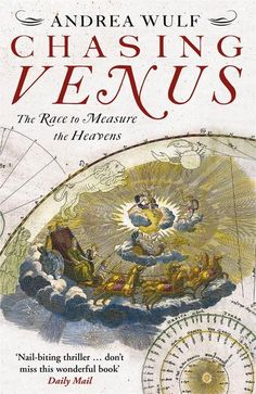 Chasing Venus: The Race to Measure the Heavens by Andrea Wulf. Available at the Huntington Store.  http://www.thehuntingtonstore.org/collections/books/products/chasing-venus-the-race-to-measure-the-heavens