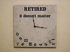 ceramic wall clock saying retired by RhinestonesnVinyl on Etsy