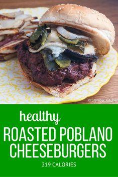 Roasted Poblano Cheeseburger - Slender Kitchen