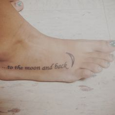 1bf659102 To the moon and back foot tattoo Best 3d Tattoos, Foot Tattoos, Time Tattoos