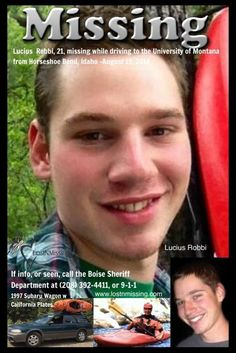 8/19/2014: Lucius Robbi, age 21, has been #missing since he did not show up for orientation at the University of Montana in Missoula. He had left Idaho the day before after completing his summer job at a local rafting company in Horseshoe Bend.