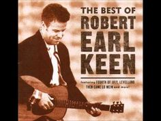 Robert Earl Keen, Feelin' Good Again. this song makes me think of my husband, with all kinds of love