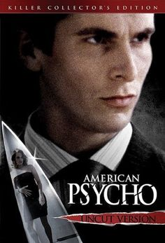 American Psycho is my favorite movie of all time. Period. The End.