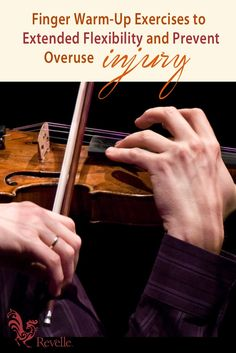 Finger Warm-Up Exercises to Extended Flexibility and Prevent Overuse Injury http://www.connollymusic.com/revelle/blog/finger-exercises-prevent-overuse-injury @Revelle Strings Violins