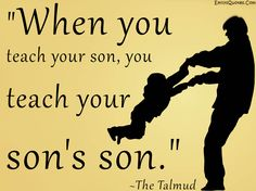 EmilysQuotes.Com - teaching, father, son, future, The Talmud, consequences, intelligence