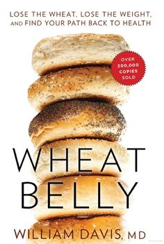 Wheat Belly - William Davis - Google Books