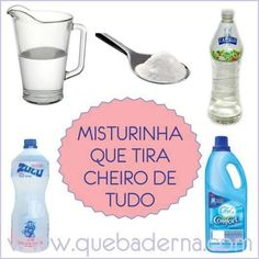 Misturinha que tira cheiro de tudo 1 litro de água copo de vinagre de álcool copo de álcool 1 colher de sopa de bicarbonato de sódio 1 colher de sopa de amaciante Perfume, Little Bit, Personal Organizer, Home Hacks, Organization Hacks, Clean House, Housekeeping, Tricks, Cleaning Hacks