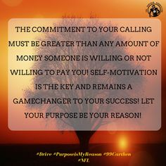 The commitment to your calling must be greater than any amount of money someone is willing or not willing to pay you! Self-motivation is the key and remains a game-changer to your success! Let your Purpose be your Reason!  #Drive #PurposeisMyReason #99Carthen #NFL