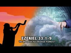 EZEKIEL 33:1-9, A Blueprint for Christian Truthers? (The Duty of a Watchman) - YouTube