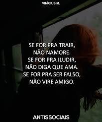 """""""Se for pra ser falso, não vire amigo""""."""