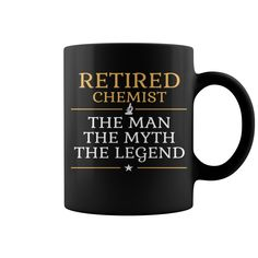 Retired Chemist - The Man The Myth The Legend Mug  coffee mug, papa mug, cool mugs, funny coffee mugs, coffee mug funny, mug gift, #mugs #ideas #gift #mugcoffee #coolmug