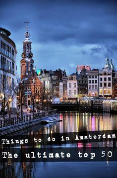 Things to do in Amsterdam. A list of the top 50 things to do in the city!