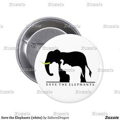 Save the Elephants (white) Button #elephants #endangered #animals #africa #blackandwhite