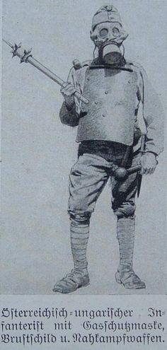 """WW1 Close Combat Hand Weapons/ Body Armour. From """" Illustriete Weltkriegschronik"""" magazine. An Austro-Hungarian infantry soldier with gasmask, breast shield and armed with a spiked mace and a balled club in each hand, looks like come straight out of the middle ages, must been a hell of a shock seeing someone so dressed in a gas attack."""