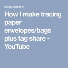 How I make tracing paper envelopes bags plus tag share - YouTube 9d2f630e702