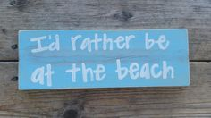 I'd rather be at the beach distressed by whatsyoursigndesigns