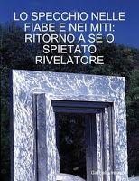 RéflexionsquiviennentdeParis: The mirror in myths - Lo specchio nei miti