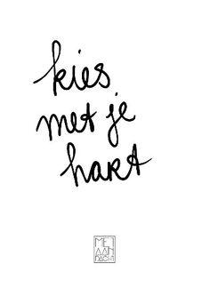 Kies met je hart. #quotevandeaandachtgever