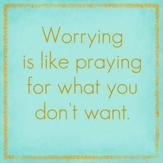 Be anxious for NOTHING. Phil. 4:6-7