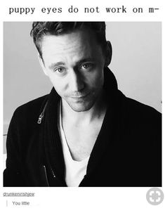 Loki and Tom, The True Kings of Asgard & Midgard Thomas William Hiddleston, Tom Hiddleston Loki, A Moment To Remember, Wattpad, Puppy Eyes, Dog Eyes, Chris Hemsworth, Reylo, Looking Gorgeous