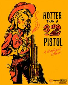 2 Dollar Pistol Poster by Amy Hood designed by Amy Hood for Hoodzpah. the global community for designers and creative professionals. Retro Vintage, Vintage Cowgirl, Vintage Floral, Cowgirls, Chicano, Rockabilly, Pin Up, Cowboy Art, Cowboy Pics