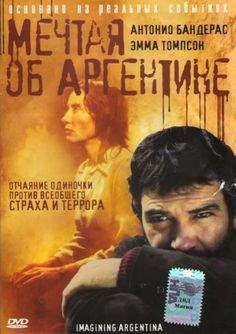 Мечтая об Аргентине (Imagining Argentina) Кристофер Хэмптон Christopher Hampton 2013  Антонио Бандерас, Эмма Томпсон