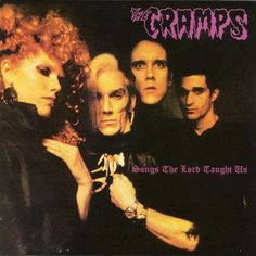 The Cramps. Songs The Lord Taught Us.