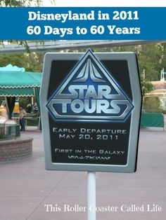 Disneyland Star Tours- The Adventures Continue in 2011 | 60 Days to 60 Years | This Roller Coaster Called Life