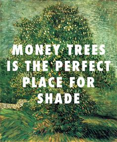 ya bish Chestnut Tree in Blossom (1887), Vincent van Gogh / Money Trees, Kendrick Lamar ft. Jay Rock